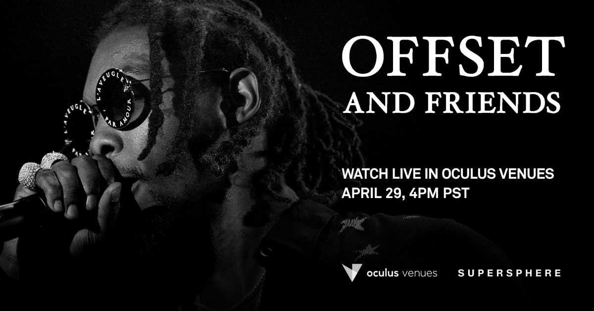 "Supersphere to Present ""Offset & Friends"" VR Concert, Live In Oculus Venues"